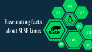 9 Amazing Facts About SUSE Linux You Should Know