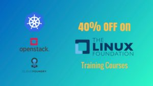 Linux Foundation is Offering a Whopping 40% Discount on Cloud Certification Courses