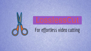 LosslessCut is a Ridiculously Simple Video Cutter for Linux