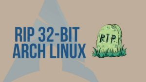 Arch Linux Ends Support for 32-Bit Systems