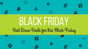 11 Best Black Friday Deals for Linux Users