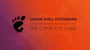 Guide to use GNOME Shell Extensions in Ubuntu 17.10