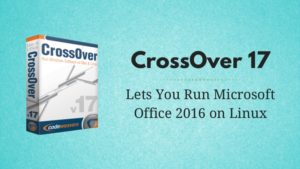 CrossOver 17 Release Brings Microsoft Office 2016 to Linux