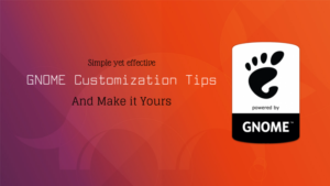 Customize GNOME Desktop With These Tips in Ubuntu 18.04 and 17.10