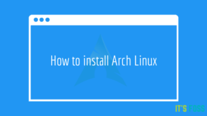 How to Install Arch Linux [Step by Step Guide]