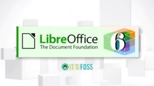 LibreOffice 6.0 Released With Major Improvements and New Features