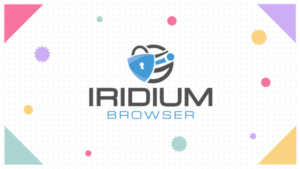 Iridium Browser: A Browser for the Privacy Conscious