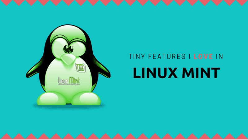 Five Tiny Features of Linux Mint Cinnamon I've Come to Love