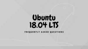 Things You Should Know About Ubuntu 18.04