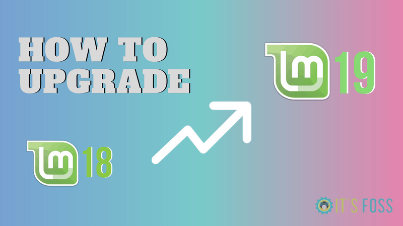How to Upgrade to Linux Mint 19 [Step by Step Tutorial