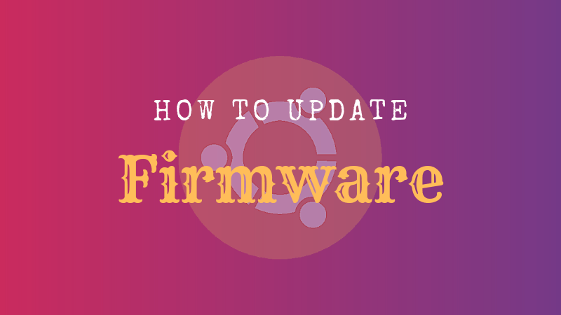 How to Update Firmware on Ubuntu 18 04