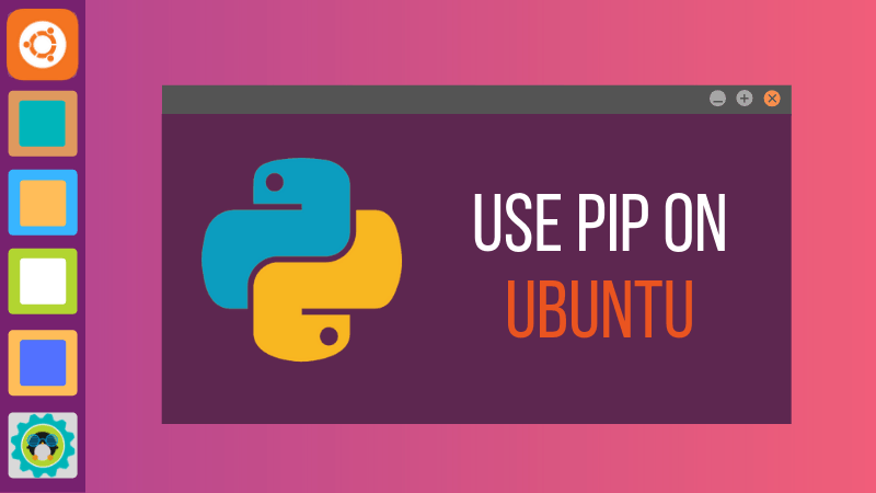 How to Install Pip on Ubuntu 18 04 & 16 04 [Easy Way]