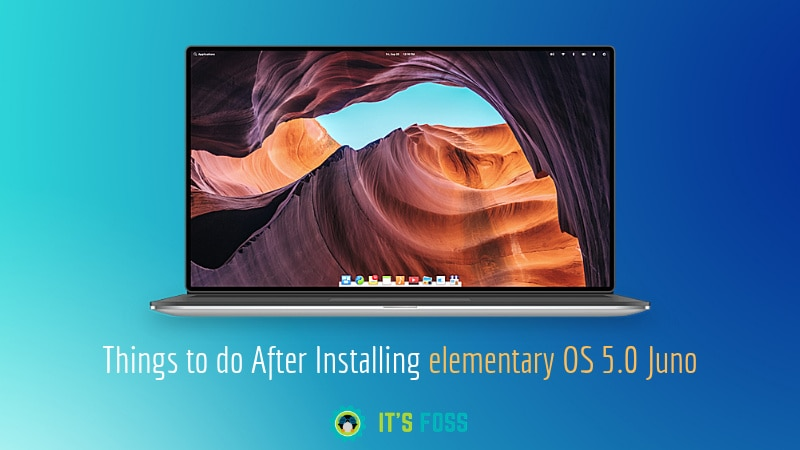 11 Things To Do After Installing elementary OS 5 Juno - It's