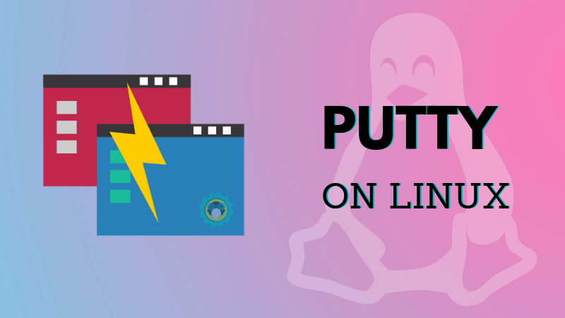 How to Install PuTTY on Ubuntu and Other Linux Distributions - It's FOSS