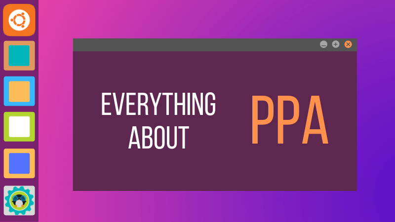 What is PPA? Everything You Need to Know About PPA in Linux