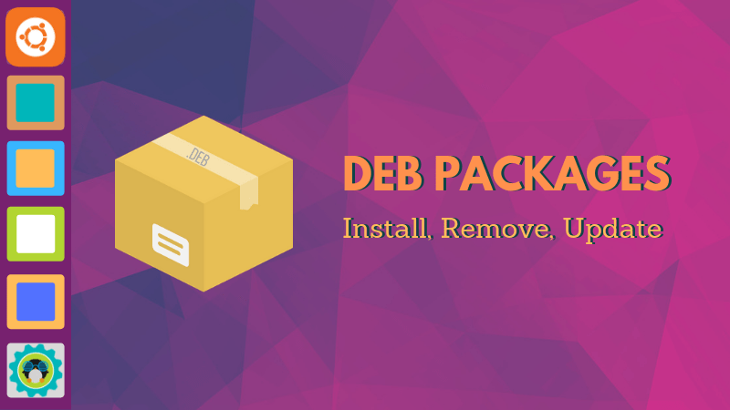 3 Ways to Install Deb Files on Ubuntu & Remove Them Later