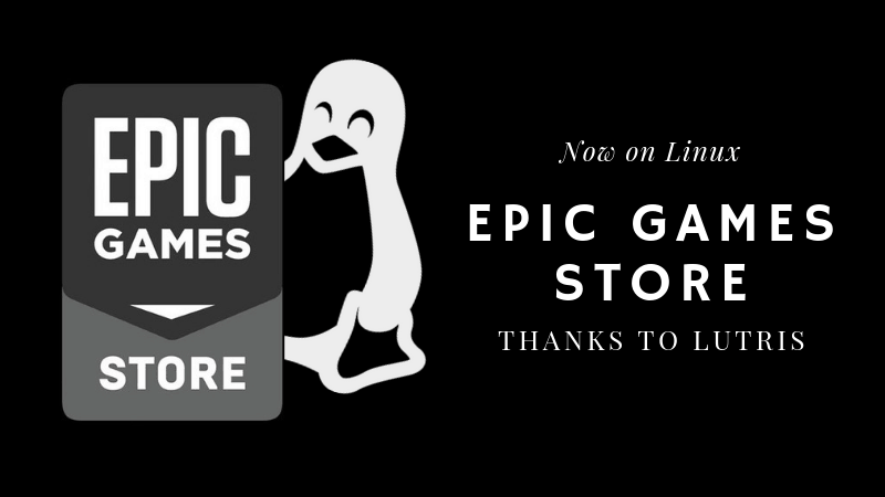 Epic Games Store is Now Available on Linux Thanks to Lutris