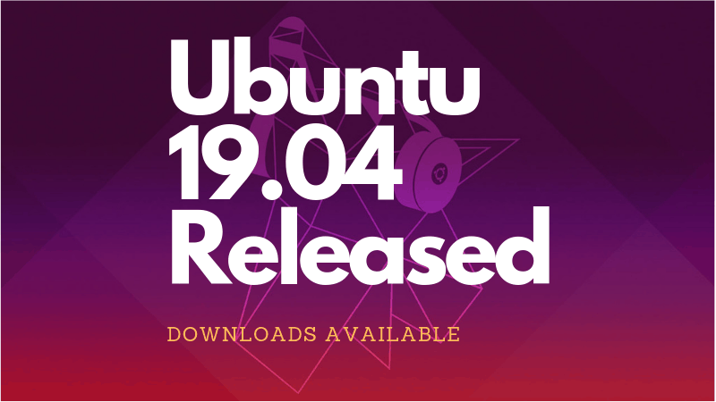 Ubuntu 19 04 'Disco Dingo' Has Arrived: Downloads Available