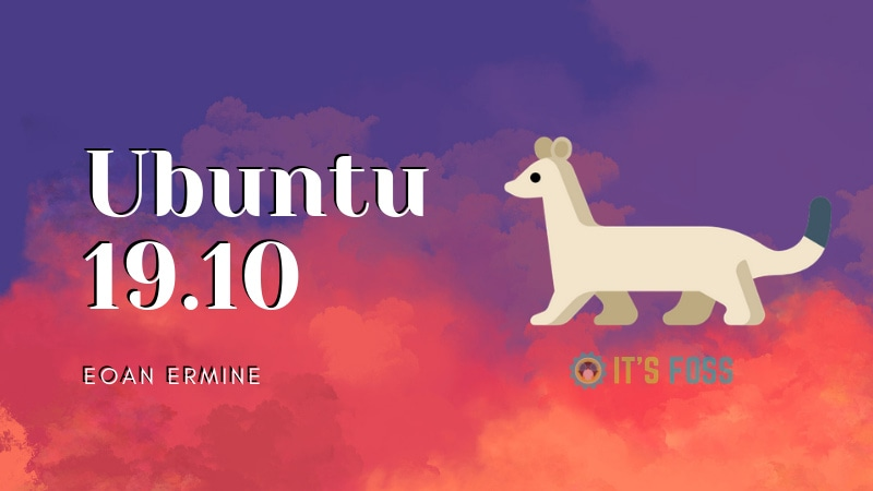Ubuntu 19 10 Release Schedule and Expected Features