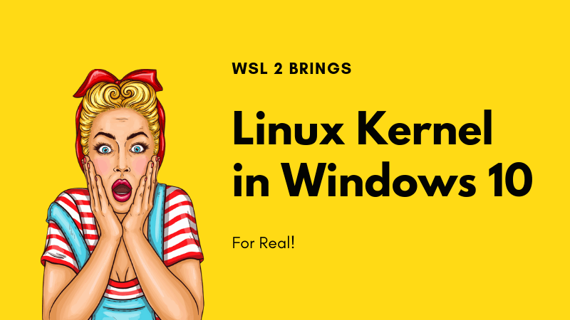 Bad News! Windows 10 Will Soon Have a Real Linux Kernel - It's FOSS