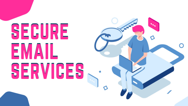 10 Best Secure Email Services for Concerned People in 2019