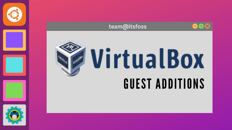 How to Install & Use VirtualBox Guest Additions on Ubuntu